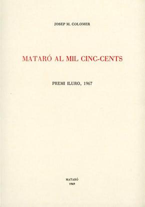 15. Mataró Al Mil Cinc-cents (Premi Iluro 1967)