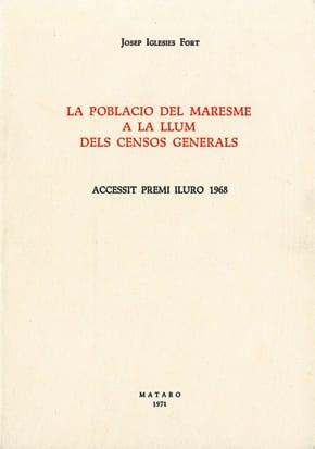 18. La Població Del Maresme A La Llum Dels Censos Generals (Accèssit Premi Iluro 1968)