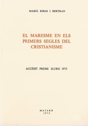 24. El Maresme En Els Primers Segles Del Cristianisme (Accèssit Premi Iluro 1973)