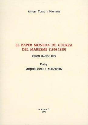 29. El Paper Moneda De Guerra Del Maresme (1936-1939) (Premi Iluro 1976)