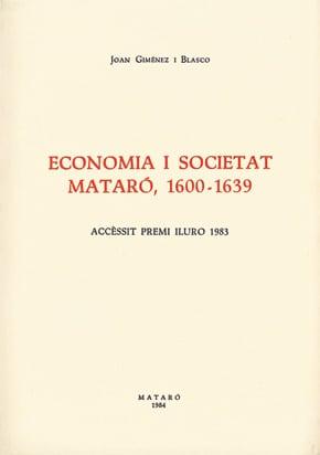 38. Economia I Societat. Mataró, 1600-1639 (Accèssit Premi Iluro 1983)