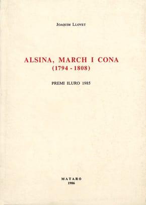 40. Alsina, March I Cona (1794-1808). Tràfic Colonial, Bloqueig Marítim I Comerç De Neutrals (Premi Iluro 1985)