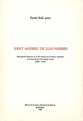 14. Sant Andreu De Llavaneres. Monografia Històrica De La Parròquia En El Primer Centenari De La Benedicció Del Temple Actual (1836-1936)