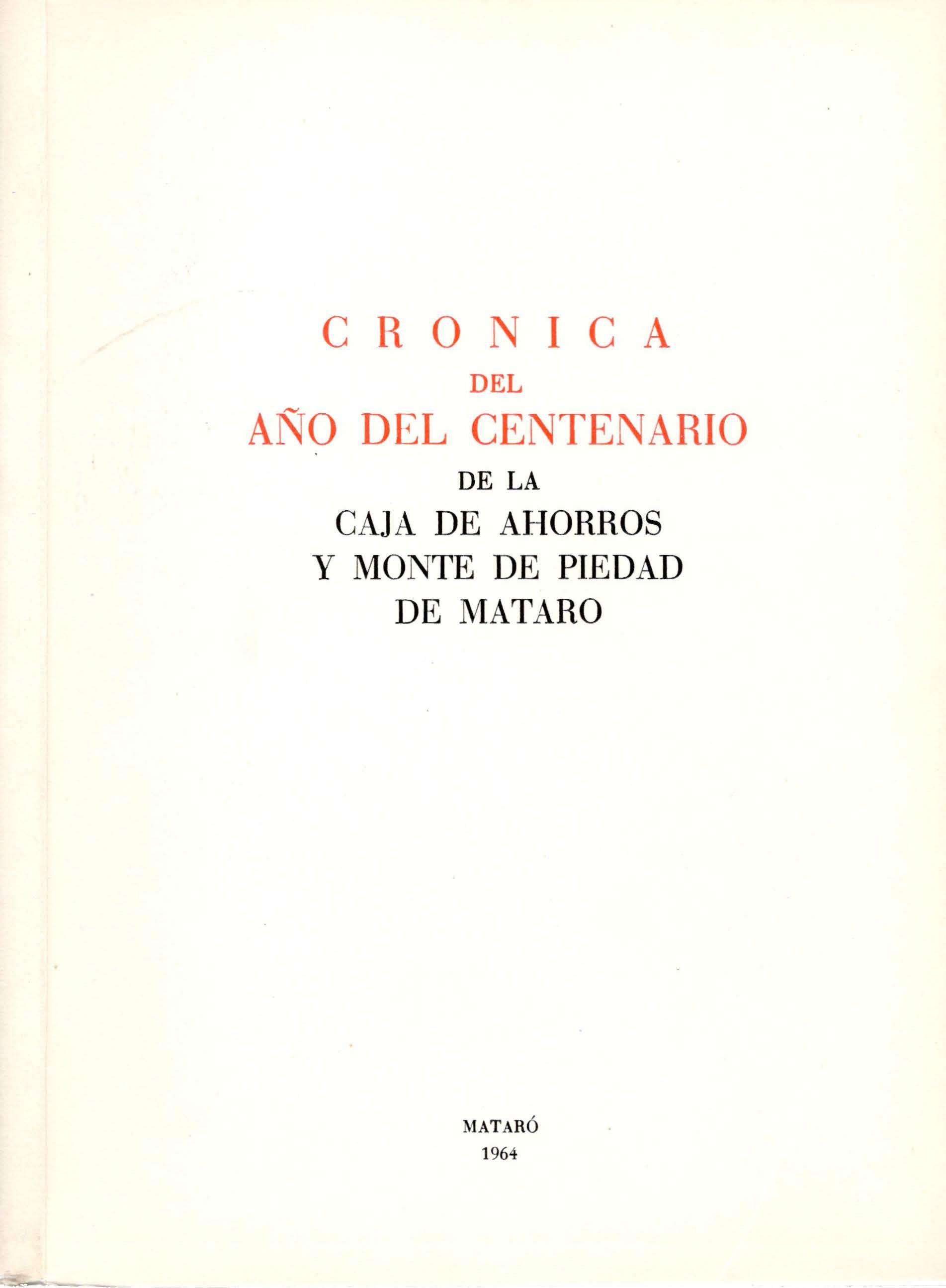 [6]. Crónica Del Año Del Centenario De La Caja De Ahorros Y Monte De Piedad De Mataró