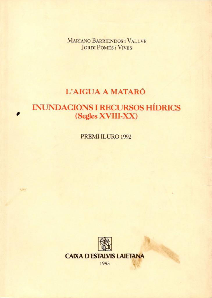 L'aigua a Mataró. Inundacions i recursos hídrics (segles XVIII-XX)