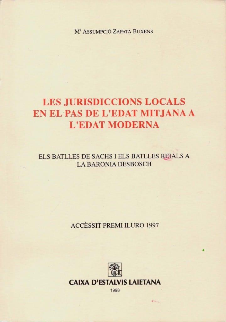 Les jurisdiccions locals en el pas de l'Edat Mitjana a l'Edat Moderna. Els batlles de sachs i els batlles reials a la baronia Desbosch