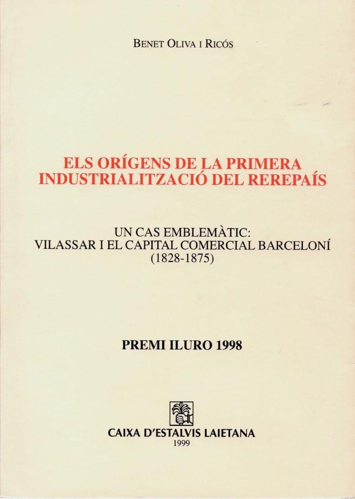 Els Orígens De La Primera Industrialització Del Rerepaís. Un Cas Emblemàtic: Vilassar I El Capital Comercial Barceloní (1828-1875)