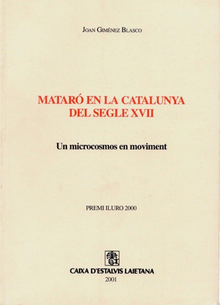 Mataró En La Catalunya Del Segle XVII. Un Microcosmos En Moviment