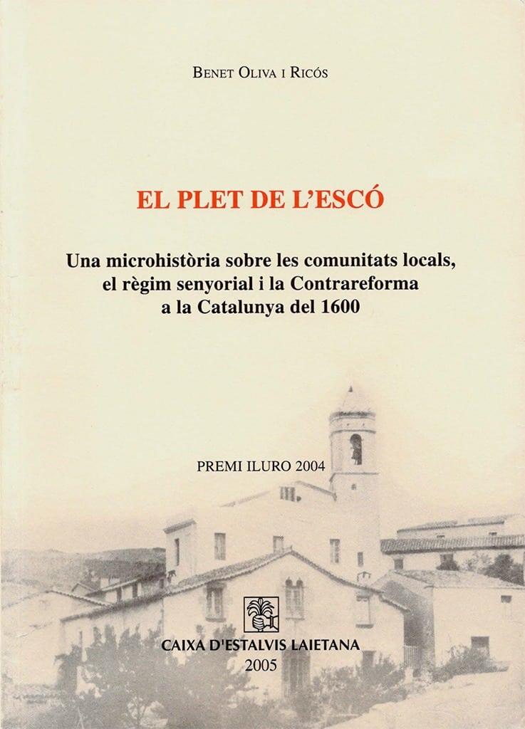 El Plet De L'Escó. Una Microhistòria Sobre Les Comunitats Locals, El Règim Senyorial I La Contrareforma A La Catalunya Del 1600