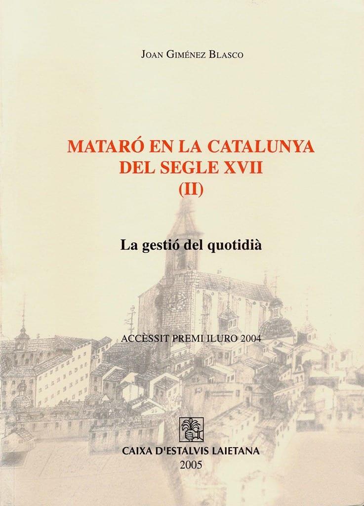 Mataró En La Catalunya Del Segle XVII (II). La Gestió Del Quotidià