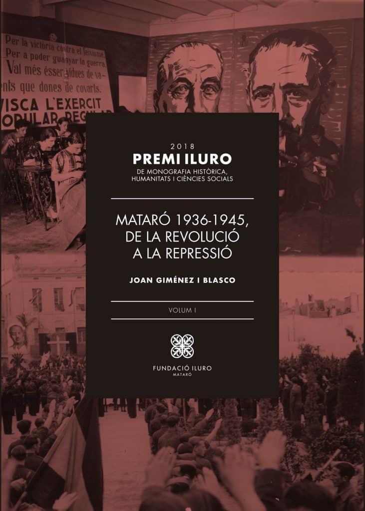 82. Mataró 1936-1945. De la revolució a la repressió. Volum I (Premi Iluro 2018)