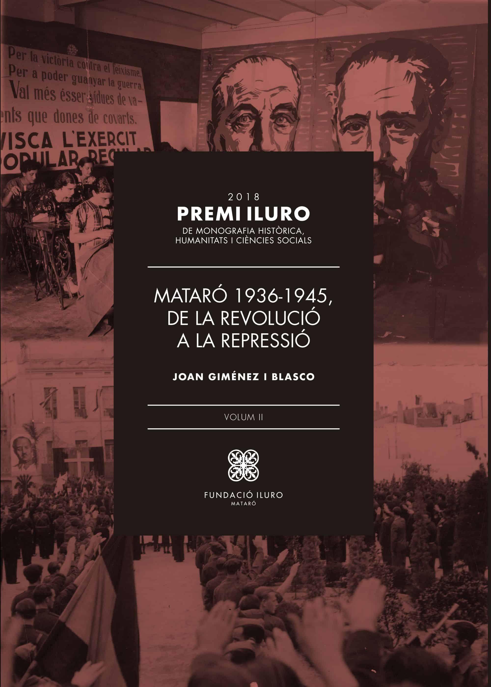 83. Mataró 1936-1945. De La Revolució A La Repressió. Volum II (Premi Iluro 2018)