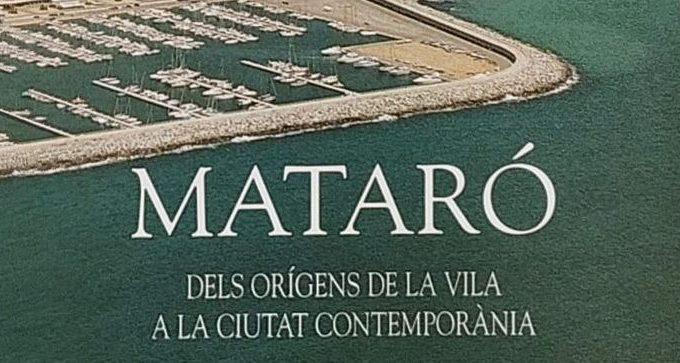 """La Fundació Iluro Digitalitza El Llibre """"Mataró Dels Orígens De La Vila A La Ciutat Contemporània"""""""